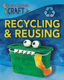 Recycling and Reusing, Hardback Book