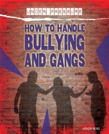 How to Handle Bullying and Gangs, Hardback Book