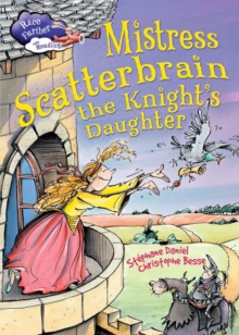 Mistress Scatterbrain the Knight's Daughter, Hardback Book