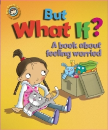 But What If? A Book About Feeling Worried, Paperback Book
