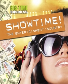 Showtime!: The Entertainment Industry, Hardback Book