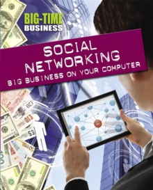 Social Networking: Big Business on Your Computer, Hardback Book
