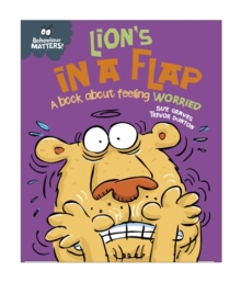 Lion's in a Flap - A Book About Feeling Worried, Hardback Book