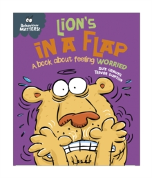 Lion's in a Flap - A Book About Feeling Worried, Paperback Book