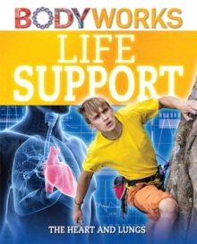 Life Support: The Heart and Lungs, Hardback Book