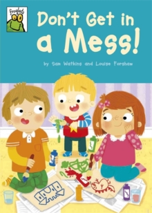 Don't Get in a Mess!, Hardback Book
