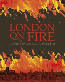 A Great City at the Time of the Great Fire, Hardback Book