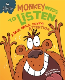 Monkey Needs to Listen - A Book About Paying Attention, Paperback Book