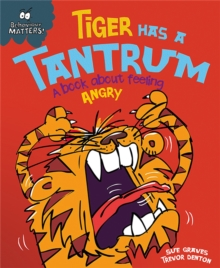 Tiger Has a Tantrum - A Book About Feeling Angry, Paperback Book