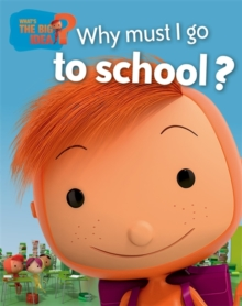 Why Must I Go to School?, Hardback Book