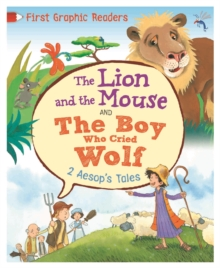The Lion and the Mouse : And, The Boy Who Cried Wolf, Hardback Book