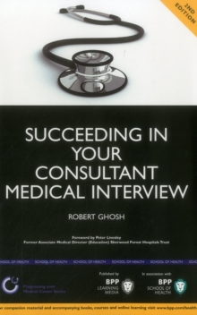 Succeeding in Your Consultant Medical Interview: A Comprehensive Guide to Interview Question Topics and NHS Issues : Study Text, Paperback Book