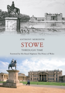 Stowe Through Time, Paperback Book