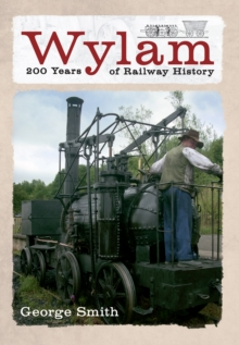 Wylam 200 Years of Railway History, Paperback Book