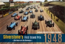 Silverstone's First Grand Prix : 1948 the Race on the Runways, Paperback Book