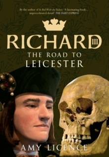 Richard III : The Road to Leicester, Paperback Book