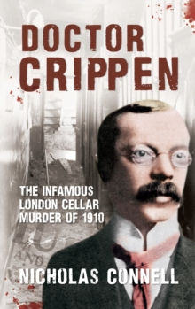 Doctor Crippen : The Infamous London Cellar Murder of 1910, Paperback Book