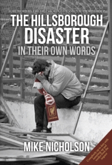 The Hillsborough Disaster : In Their Own Words, Paperback Book