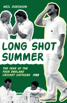 Long Shot Summer The Year of Four England Cricket Captains 1988, Paperback Book