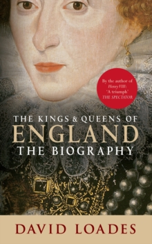 The Kings & Queens of England : The Biography, Paperback Book