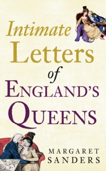 Intimate Letters of England's Queens, Paperback Book