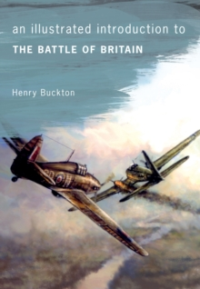 An Illustrated Introduction to the Battle of Britain, Paperback Book