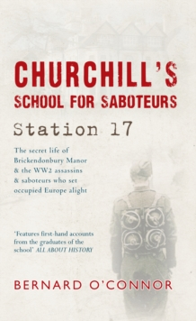 Churchill's School for Saboteurs : Station 17, Paperback Book