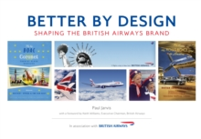 Better by Design : Shaping the British Airways Brand, Paperback Book