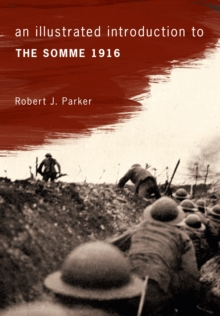 An Illustrated Introduction to the Somme 1916, Paperback Book