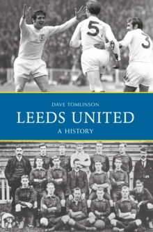 Leeds United: A History, Paperback Book