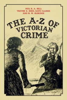 The A-Z of Victorian Crime, Paperback Book