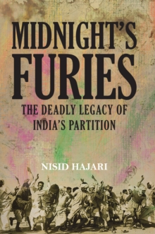 Midnight's Furies : The Deadly Legacy of India's Partition, Hardback Book