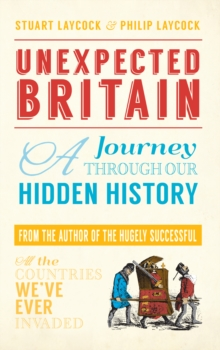 Unexpected Britain : A Journey Through Our Hidden History, Paperback Book
