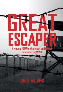 Great Escaper : A Young POW in the Most Audacious Breakout of WWII, Hardback Book