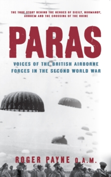 Paras : Voices of the British Airborne Forces in the Second World War, Paperback Book