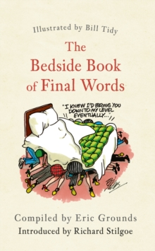 The Bedside Book of Final Words, Paperback Book