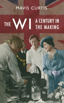 The WI : A Centenary History, Paperback Book