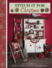 Stitch it for Christmas : Festive Sewing Projects to Craft and Quilt, Paperback Book