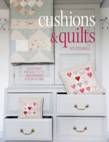 Cushions & Quilts : Quilting Projects to Decorate your Home, Paperback Book