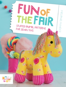 Fun of the Fair : Stuffed Animal Patterns for Sewn Toys, Paperback Book