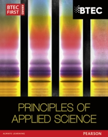 BTEC First in Applied Science: Principles of Applied Science Student Book, Paperback Book