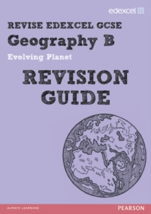 Revise Edexcel: Edexcel GCSE Geography B Evolving Planet Revision Guide, Paperback Book
