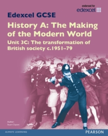 Edexcel GCSE History A the Making of the Modern World: Unit 3C the Transformation of British Society c.1951-79 SB 2013, Paperback Book