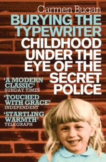 Burying the Typewriter : Childhood Under the Eye of the Secret Police, Paperback Book