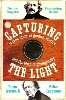Capturing the Light : The birth of photography, Paperback Book