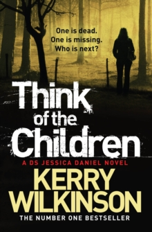 Think of the Children : A DS Jessica Daniel Novel Book 4, Paperback Book