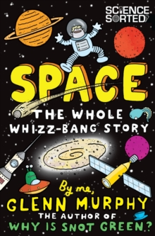 Space: The Whole Whizz Bang Story, Paperback Book