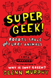 Supergeek 2: Robots, Space and Furry Animals, Paperback Book