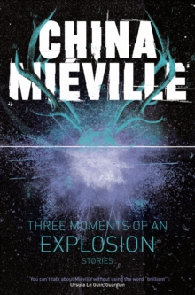 Three Moments of an Explosion: Stories, Paperback Book