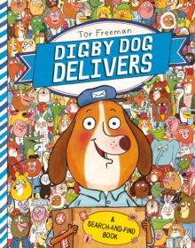 Digby Dog Delivers : A Search-and-Find Story, Paperback Book